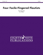 Four Facile-Fingered Flautists(ケビン・カイザーショット)(フルート四重奏)【Four Facile-Fingered Flautists】